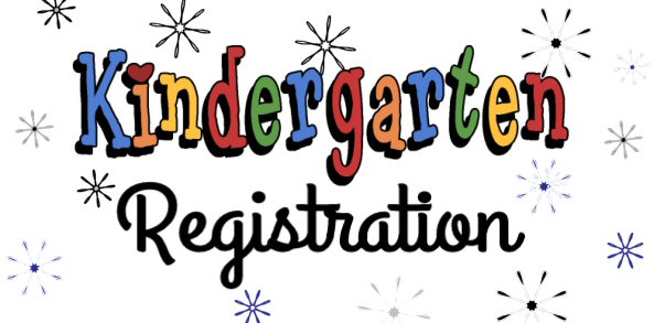 Kindergarten Registration for the 2018-2019 School Year